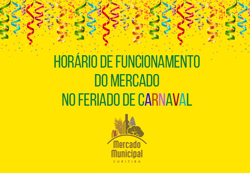 Horário de funcionamento do Mercado Municipal de Curitiba no Carnaval | Programe suas compras no Mercado Municipal com antecedência!