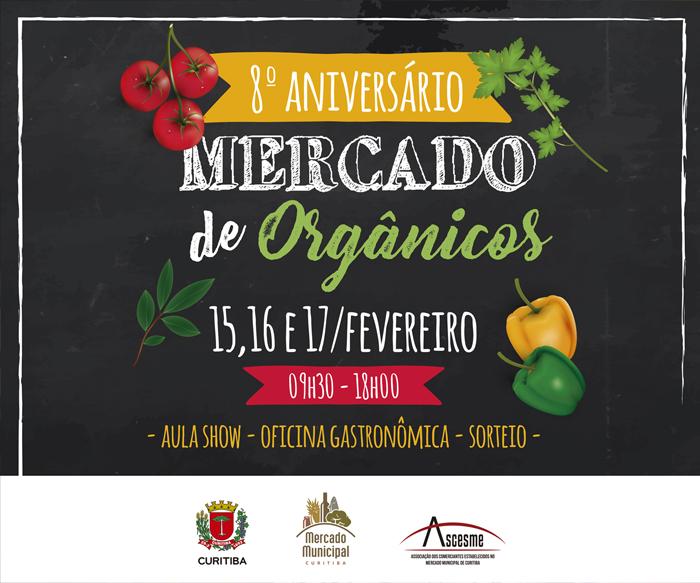 Semana de Aniversário do Mercado de Orgânicos | Setor Mercado de Orgânicos do Mercado Municipal de Curitiba comemora 8 anos com atividades abertas ao público | Mercado Municipal de Curitba