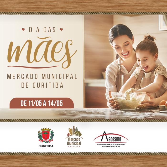 Dia das Mães no Mercado Municipal de Curitiba | Dia das Mães promete diversas atrações especiais em homenagem à todas as Mães de Curitiba